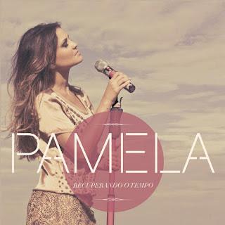 Pamela - Recuperando O Tempo 2012