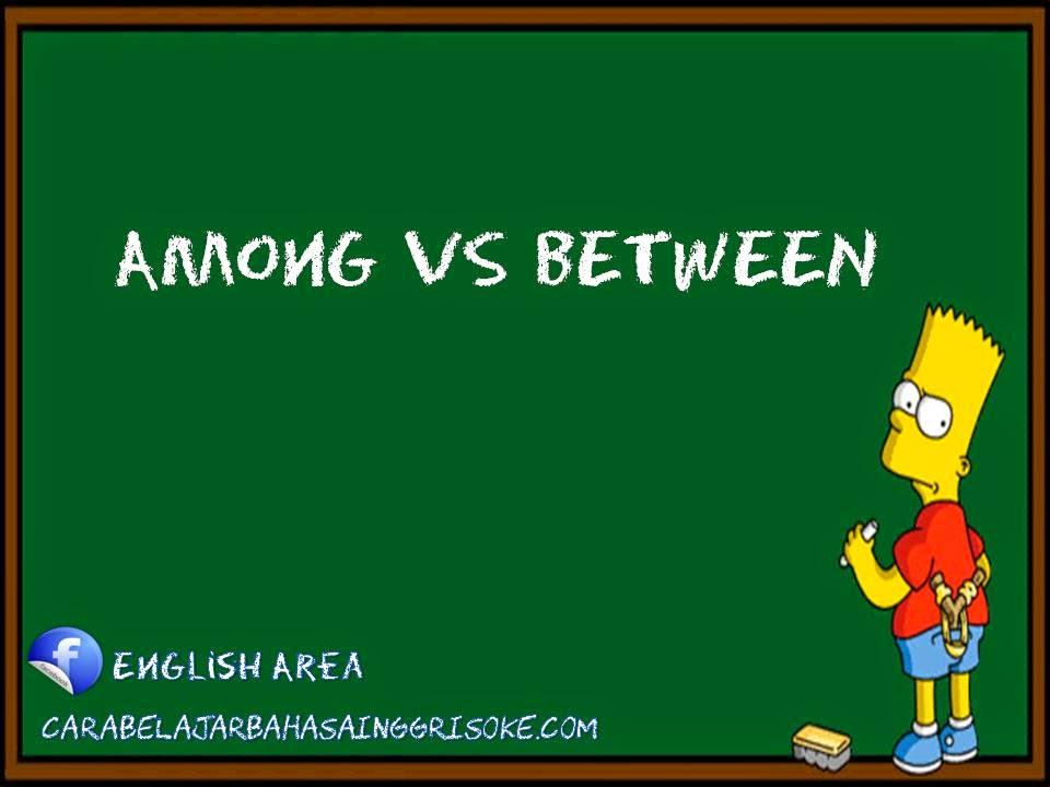 LEARNING ENGLISH IS MY HOBBY: Perbedaan Among dan Between Pada ...