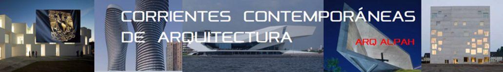 CORRIENTES  DE  ARQUITECTURA  CONTEMPORÁNEA