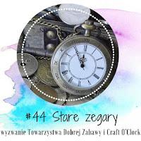 """""""Stare Zegary"""" - wyzwanie nr 44"""