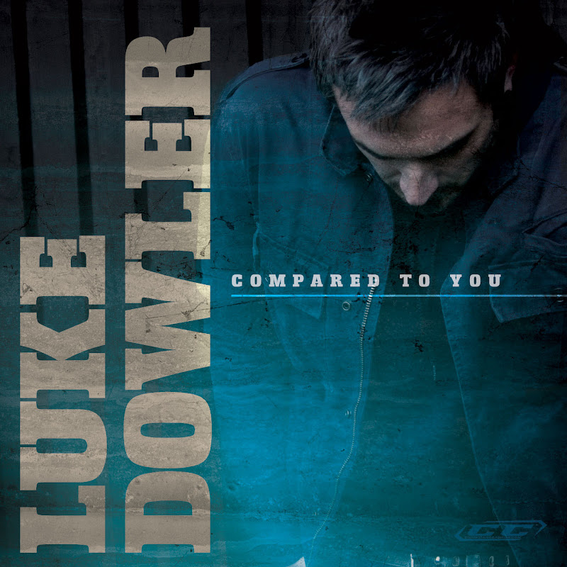 Luke Dowler - Compared to You 2011 English Christian Album