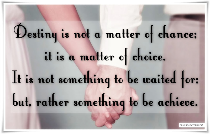 Destiny Is Not A Matter Of Chance, It Is A Matter Of Choice, Love Quotes, Sad Quotes, Sweet Quotes, Birthday Quotes, Friendship Quotes, Inspirational Quotes, Tagalog Quotes