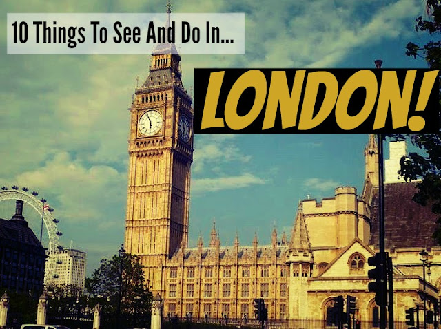 10 things to see and do in london