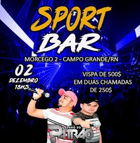 Forró do Patrão neste dia 2 de Dezembro no Sport Bar na comunidade Morcego, em Campo Grande