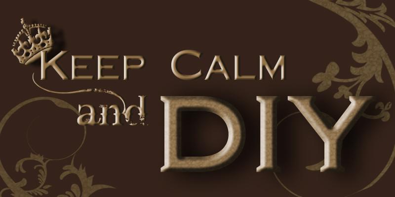 Keep Calm & DIY