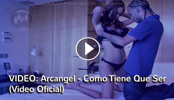 ESTRENO VIDEO - Arcangel - Como Tiene Que Ser (Video Oficial)