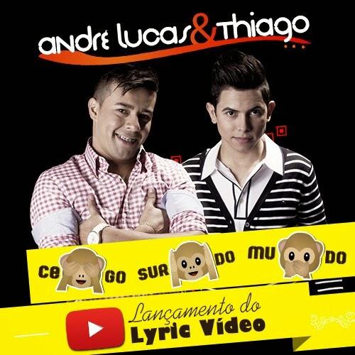 Download André Lucas & Thiago - Cego, surdo, mudo (ao vivo) 2014 MP3 Música