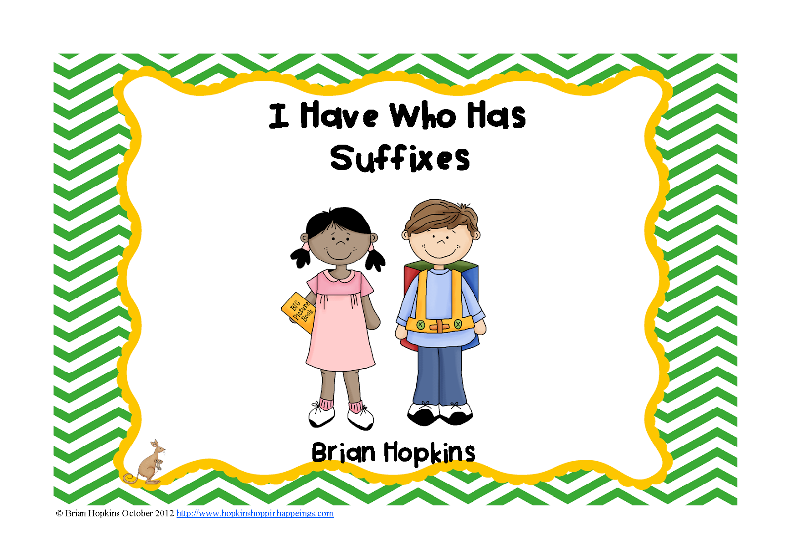 http://www.teacherspayteachers.com/Product/I-Have-Who-Has-Suffixes-357095