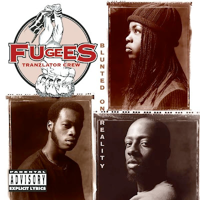 fugees album - old school hip hop album - blunted on reality