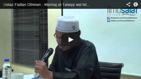 Ustaz Fadlan Othman – Manhaj at-Talaqqi wal Istidlal baina Ahlus Sunnah wal Mubtadi'ah ( siri 10 )