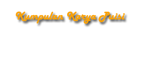 kumpulan karya Puisi