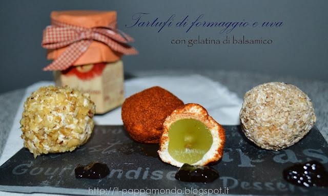 tartufi di formaggio e uva con gelatina di balsamico