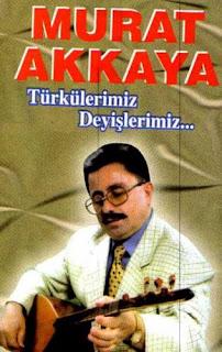 Murat Akkaya, Türkülerimiz Deyişlerimiz, kilci, tokat havaları, reşadiye, aşık