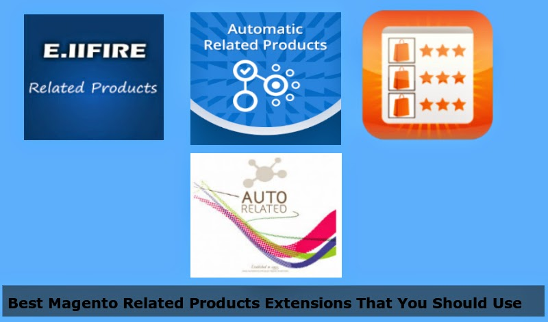 Best Magento Related Products Extensions That You Should Use