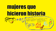 ¡MUJERES QUE HICIERON HISTORIA!