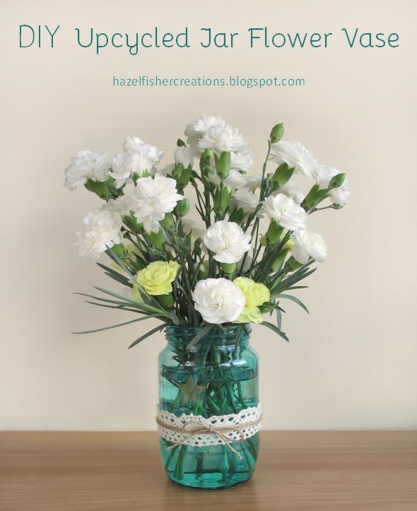 DIY Upcycled Jar Flower Vase hazelfishercreations