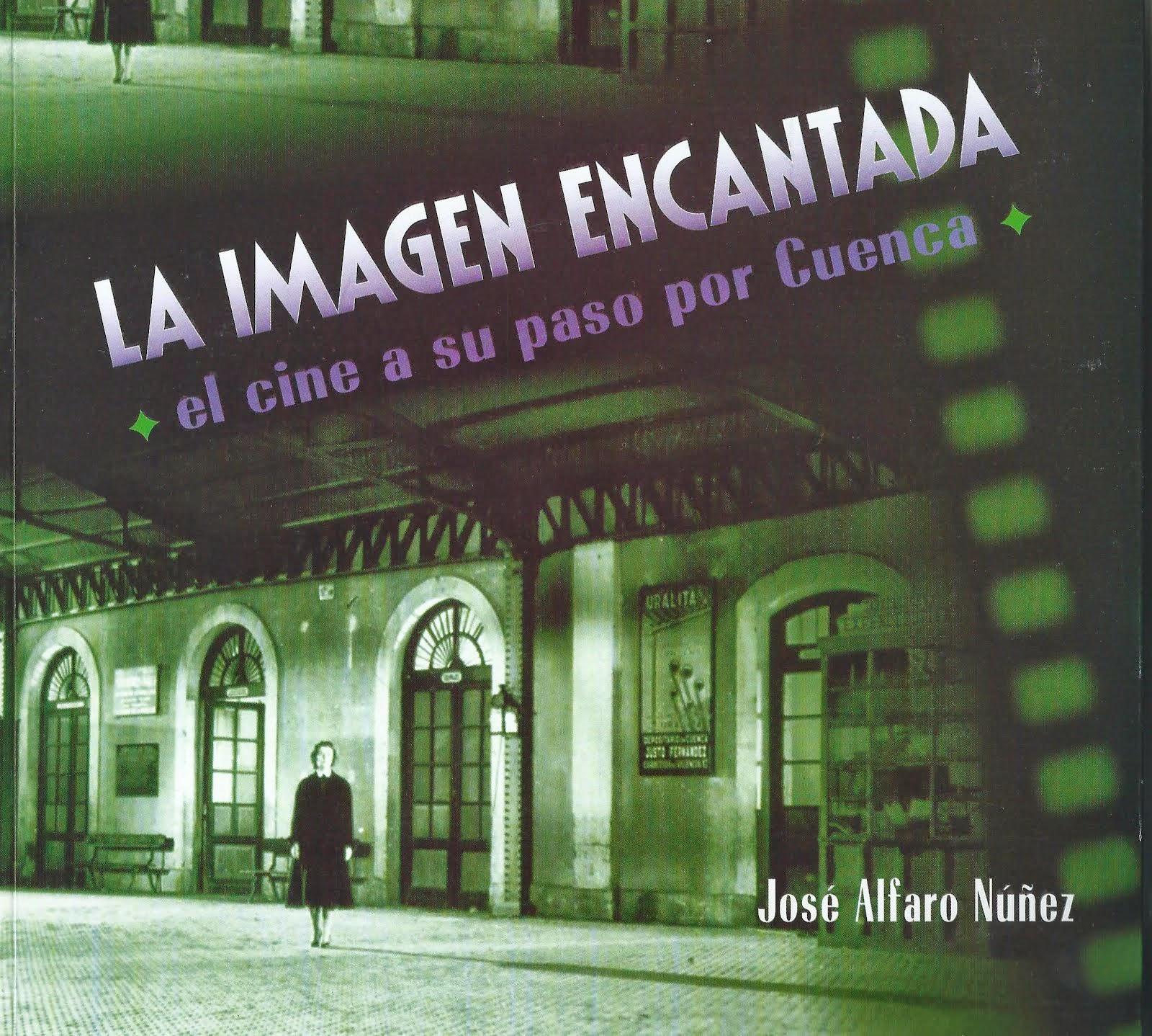 LA IMAGEN ENCANTADA, el cine a su paso por Cuenca