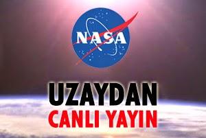 nasa uzaydan canlı yayın