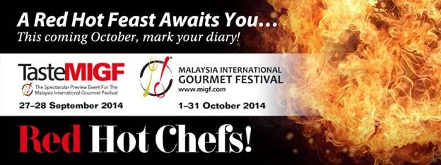MIGF 2014, Red Hot Chefs, Taste MIGF 2014, malaysia epicurean, connoisseur, aficionado, foodie, chefs