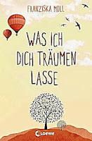 http://www.loewe-verlag.de/titel-0-0/was_ich_dich_traeumen_lasse-7045/