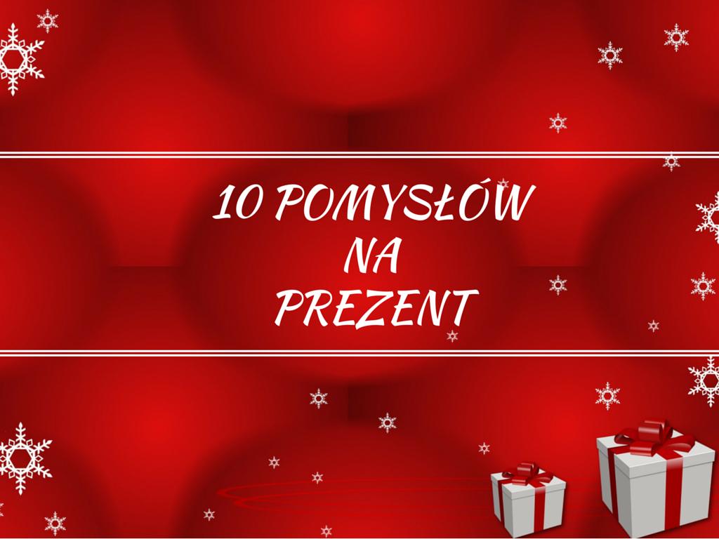 10 pomysłów a prezent