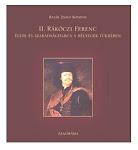 II. Rákóczi Ferencről írt könyvem