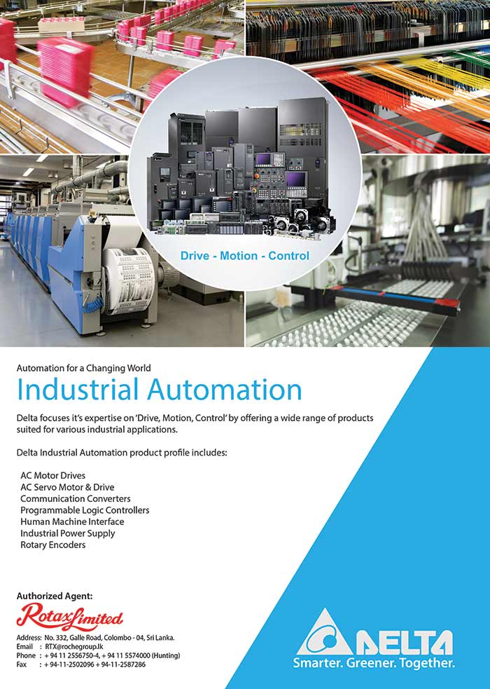 Industrial Automation Delta focuses it's expertise on 'Drive, Motion, Control' by o ering a wide range of products suited for various industrial applications. Delta Industrial Automation product pro le includes: AC Motor Drives AC Servo Motor & Drive Communication Converters Programmable Logic Controllers Human Machine Interface Industrial Power Supply Rotary Encoders
