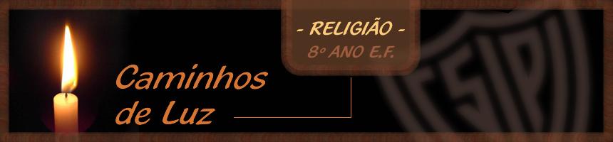 RELIGIÃO - 8º Ano E.F.