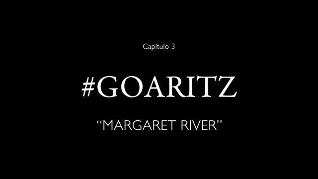 GOARITZ - TEASER DEL TERCER PROGRAMA MARGARET RIVER AUSTRALIA