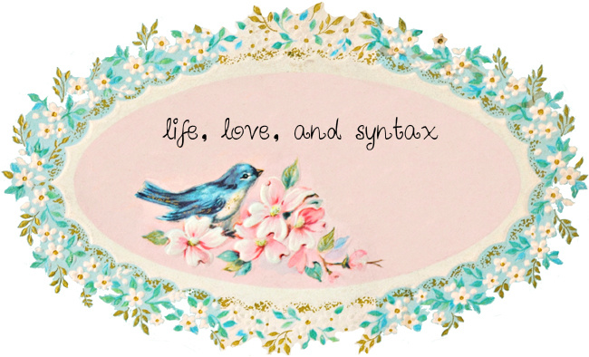 life, love, and syntax.