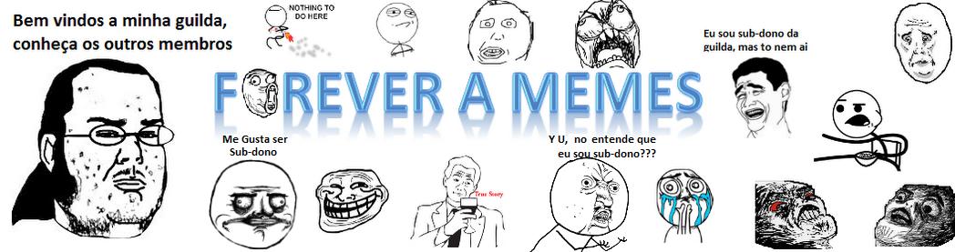 Forever a Memes