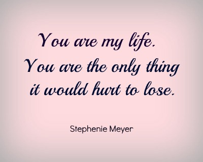 You Are My Life Love Quotes