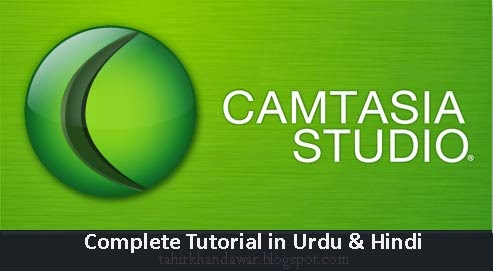 Camtasia Studio 8 Complete Tutorials in Urdu & Hindi