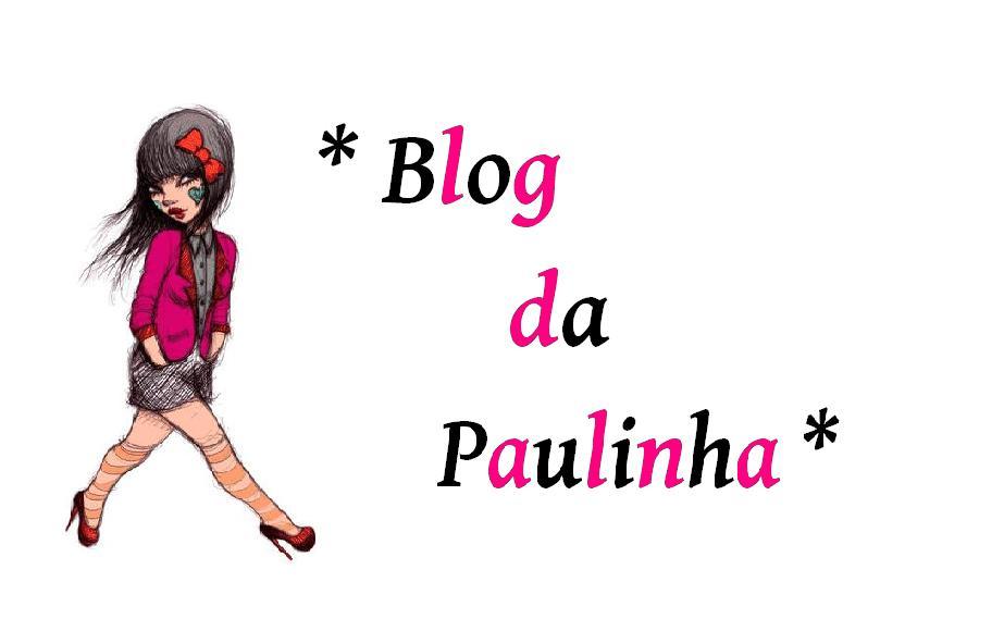 * Blog da Paulinha *