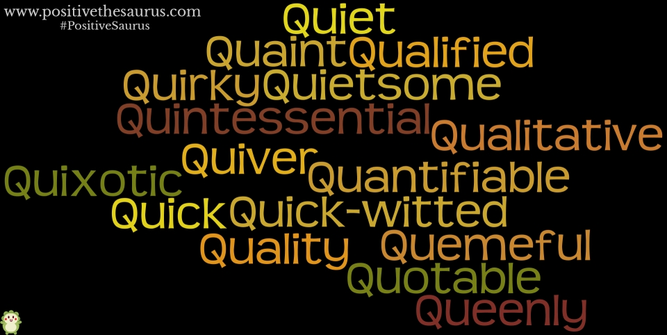 positive adjectives that start with q positive thesaurus