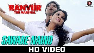 Saware Naino – Ranviir The Marshal _ Kunal Ganjawala & Akriti Kakkar