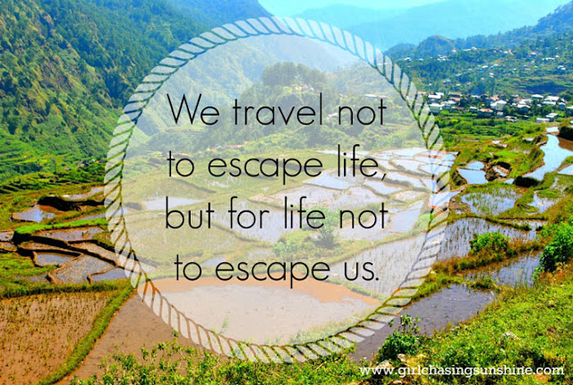 Travel Picture Quote We travel not to escape life, but for life not to escape us by Anonymous