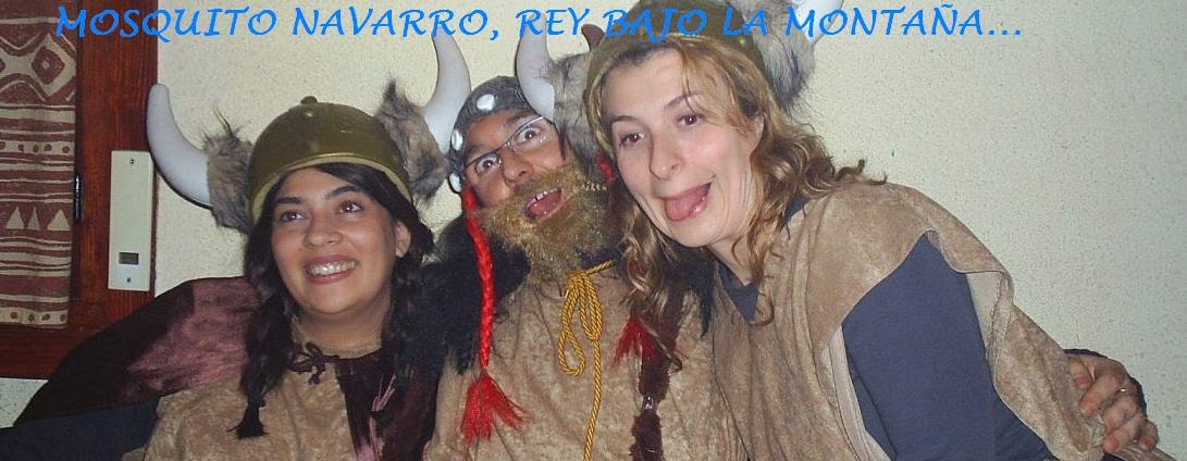 MOSQUITO NAVARRO, REY BAJO LA MONTAÑA...
