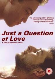 just a question of love film