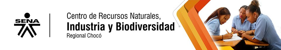Centro de Recursos Naturales, Industria y Biodiversidad-SENA Regional Chocó