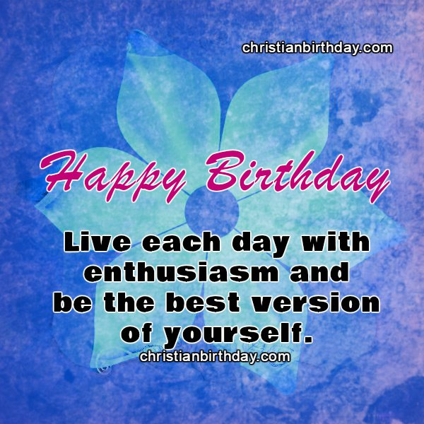 Happy Birthday Message Be the best version of yourself – Religious Birthday Card Messages