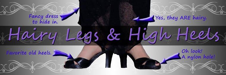 Hairy Legs and High Heels