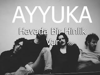 Ayyuka - Havada Bir Hinlik Var dinle şarkı sözleri