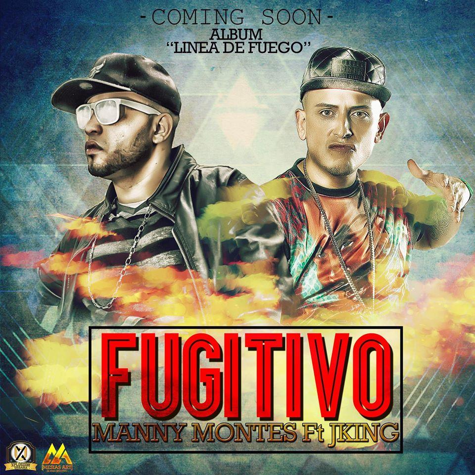 Manny Montes Ft. J-King Fugitivo De Tu Amor