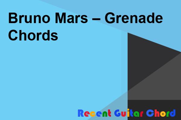 Bruno Mars – Grenade Chords