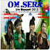 OM. SERA Live Maospati 2013 (Full Album)