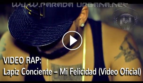 VIDEO OFICIAL - Lapiz Conciente – Mi Felicidad (Video Oficial)