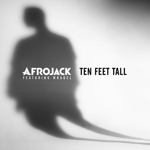 Afrojack - Ten Feet Tall (feat. Wrabel) - Single Cover