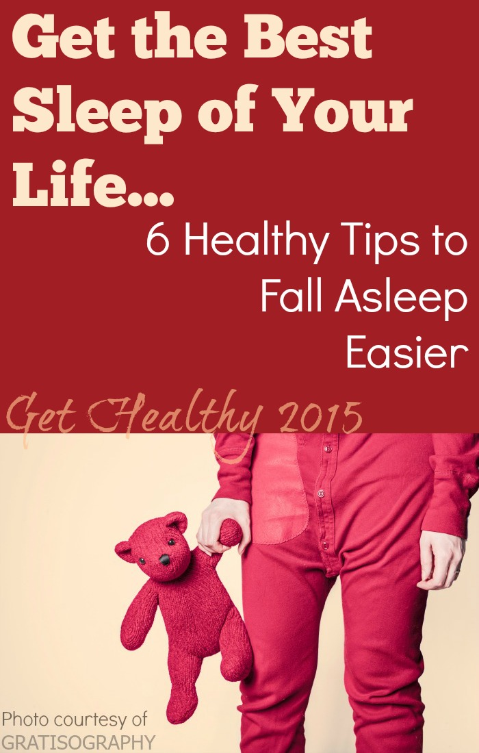 Get the Best Sleep of your Life: 6 Healthy Tips to Fall Asleep Easier