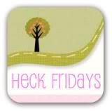 Heck Fridays Blog